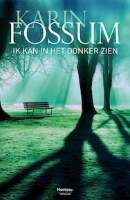 Ik kan in het donker zien - Karin Fossum (ISBN 9789022326718)