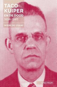 Taco Kuiper en de dood, 1894-1945 - Wiebe de Graaf (ISBN 9789000344260)