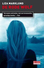 De rode wolf - Liza Marklund (ISBN 9789044517682)