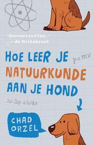 Hoe leer je natuurkunde aan je hond - Chad Orzel (ISBN 9789088030192)