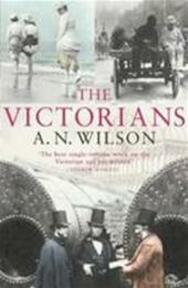 Victorians - A N Wilson (ISBN 9780099451860)