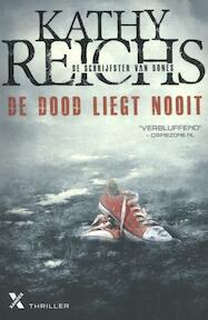 De dood liegt nooit - Kathy Reichs (ISBN 9789401604161)