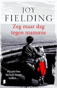Zeg maar dag tegen mammie - Joy Fielding (ISBN 9789022575222)