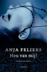 Hou van mij! - Nieuwe editie - Anja Feliers (ISBN 9789401429078)