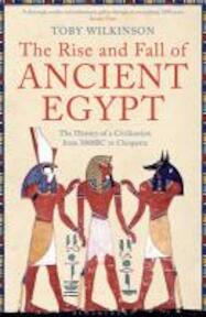 The Rise and Fall of Ancient Egypt - Toby Wilkinson (ISBN 9781408810026)