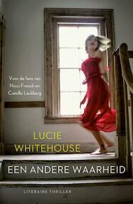 Een andere waarheid - Lucie Whitehouse (ISBN 9789032513160)