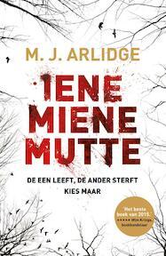 Iene, Miene, Mutte - M.J. Arlidge (ISBN 9789022576229)