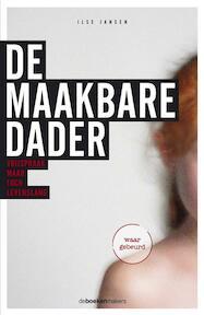De maakbare dader - Ilse Jansen (ISBN 9789077740149)