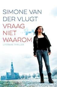 Vraag niet waarom - Simone van der Vlugt (ISBN 9789026335600)
