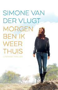 Morgen ben ik weer thuis - Simone van der Vlugt (ISBN 9789026335594)