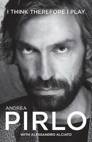 Andrea Pirlo - Andrea Pirlo, Alessandro Alciato (ISBN 9781909430167)