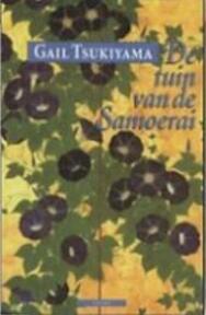 De tuin van de Samoerai - Gail Tsukiyama (ISBN 9789025498061)