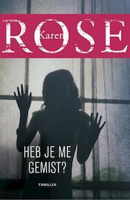 Heb je me gemist ? - Karen Rose (ISBN 9789026140921)