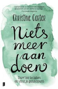 Niets meer aan doen - Christine Carter (ISBN 9789022577691)