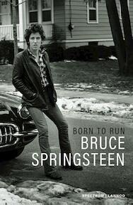 Born to Run - Bruce Springsteen (ISBN 9789077330326)