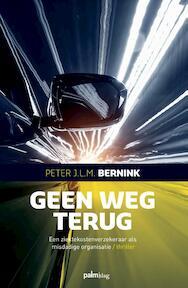 Geen weg terug - Peter J.L.M. Bernink (ISBN 9789491773471)