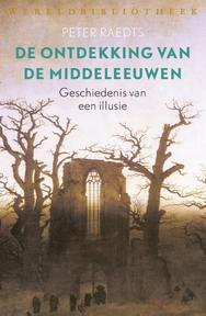 De ontdekking van de middeleeuwen - Peter Raedts (ISBN 9789028426863)