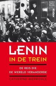 Lenin in de trein - Catherine Merridale (ISBN 9789046821251)