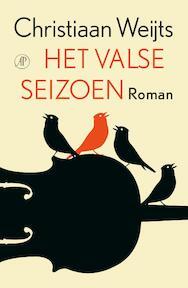 Het valse seizoen - Christiaan Weijts (ISBN 9789029505215)