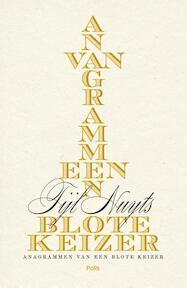 Anagrammen van een blote keizer - Nuyts Tijl (ISBN 9789463101738)