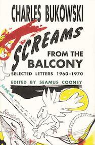 Screams from the Balcony - Charles Bukowski (ISBN 9780876859148)
