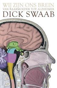 Wij zijn ons brein - Dick F. Swaab, D.F. Swaab (ISBN 9789025439149)