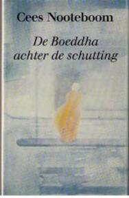 De Boeddha achter de schutting - Cees Nooteboom (ISBN 9789064810633)