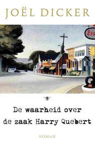 De waarheid over de zaak Harry Quebert - Joël Dicker (ISBN 9789023477600)