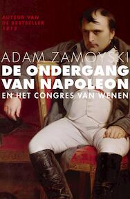 De ondergang van Napoleon - A. Zamoyski (ISBN 9789050188777)
