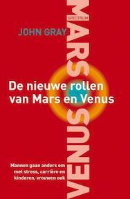 De nieuwe rollen van Mars en Venus - John Gray (ISBN 9789027469755)