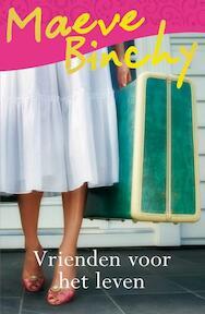 Vrienden voor het leven - Maeve Binchy (ISBN 9789000307975)