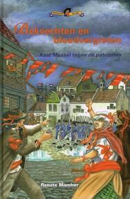 Bekvechten en bloedvergieten - Kaat Mossel tegen de patriotten - Renate Mamber (ISBN 9789085605805)