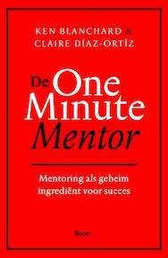 De one minute mentor - Ken Blanchard, Kenneth Blanchard, Claire Díaz-Ortíz (ISBN 9789024406692)