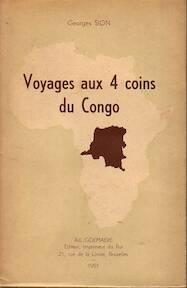 Voyages aux 4 coins du Congo - Georges Sion
