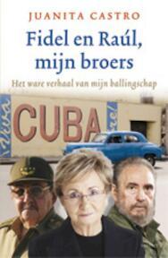 Fidel en Raul, mijn broers - Juanita Castro (ISBN 9789021816906)