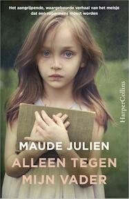Alleen tegen mijn vader - Maude Julien (ISBN 9789402727203)