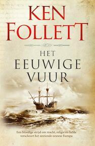 Het eeuwige vuur - Ken Follett (ISBN 9789022575116)