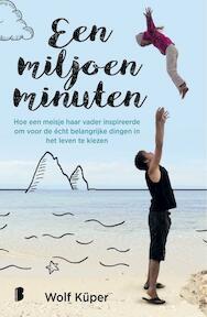 Een miljoen minuten - Wolf Küper (ISBN 9789022580394)