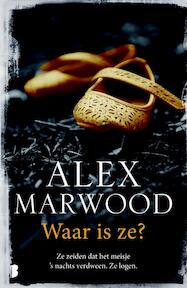 Waar is ze? - Alex Marwood (ISBN 9789022582145)