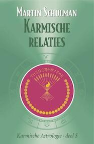 Karmische astrologie / 5 Karmische relaties - M. Schulman (ISBN 9789063781224)