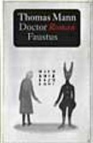 Thomas Mann : Doctor Faustus - Thomas Mann, T. Graftdijk, G. A. Von Winter (ISBN 9789029530323)