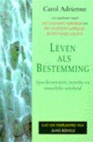 Leven als bestemming - Carol Adrienne (ISBN 9789022524282)