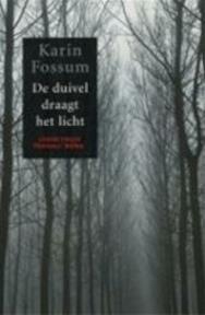 De duivel draagt het licht - Karin Fossum (ISBN 9789076341361)