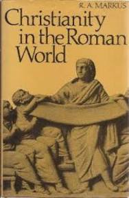 Christianity in the Roman World - R.A. Markus (ISBN 0500830010)