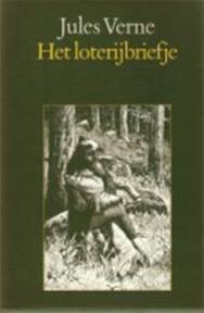 Het loterijbriefje - Jules Verne, Pieter Verhulst, George Roux (ISBN 9789062134106)