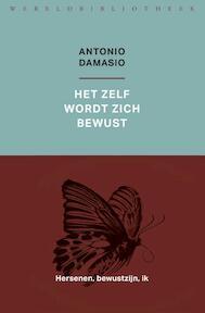 Het zelf wordt zich bewust - Antonio Damasio (ISBN 9789028427860)