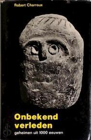 Onbekend verleden - Robert Charroux, Dolf Verroen (ISBN 9789020232516)