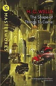 Shape of Things to Come - H. G. Wells (ISBN 9781473221659)