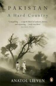 Pakistan: A Hard Country - Anatol Lieven (ISBN 9780141038247)
