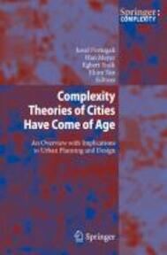 Complexity Theories of Cities Have Come of Age - (ISBN 9783642245435)